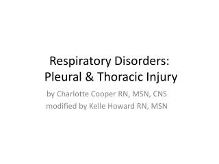 Respiratory Disorders:   Pleural & Thoracic Injury