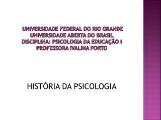 HIST�RIA DA PSICOLOGIA