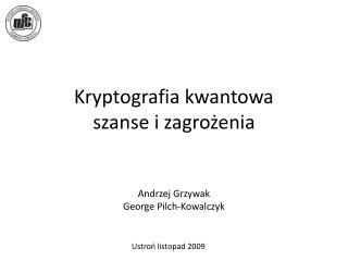 Kryptografia kwantowa szanse i zagrożenia