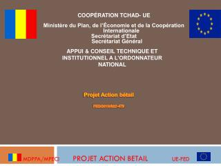 MDPPA/MPECI         PROJET ACTION BETAIL            UE-FED