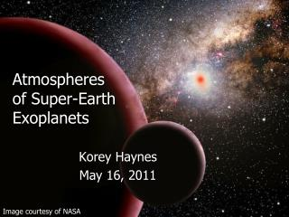 Atmospheres  of Super-Earth  Exoplanets