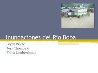 Inundaciones  del Rio  Boba
