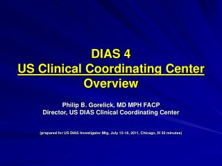 DIAS 4 US Clinical Coordinating Center Overview