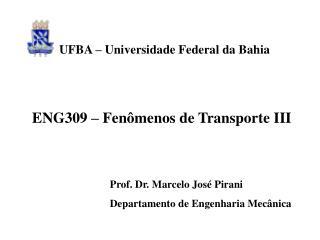 ENG309 – Fenômenos de Transporte III