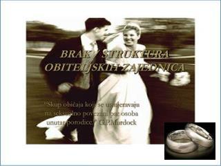 BRAK / STRUKTURA OBITELJSKIH ZAJEDNICA