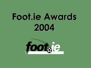 Foot.ie Awards 2004