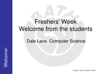 Freshers' Week Welcome from the students