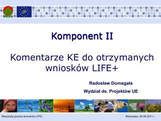 Komponent II Komentarze KE do otrzymanych wniosków LIFE+