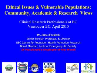Ethical Issues &  Vulnerable Populations: Community, Academic & Research  Views