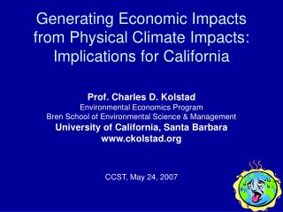 Generating Economic Impacts from Physical Climate Impacts: Implications for California