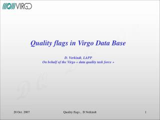 Quality flags in Virgo Data Base D. Verkindt, LAPP