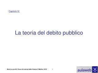Capitolo IV. La teoria del debito pubblico