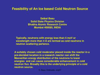 Feasibility of An Ice based Cold Neutron Source
