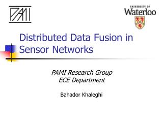 Distributed Data Fusion in Sensor Networks