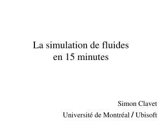 La simulation de fluides en 15 minutes