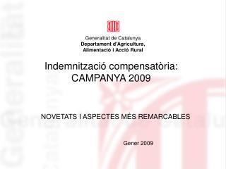 Indemnització compensatòria: CAMPANYA 2009