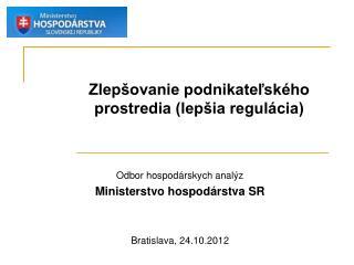 Zlepšovanie podnikateľského prostredia (lepšia regulácia)