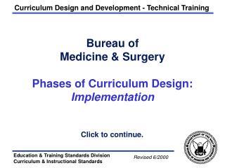 Bureau of  Medicine & Surgery Phases of Curriculum Design: Implementation