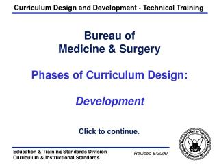 Bureau of  Medicine & Surgery Phases of Curriculum Design: Development