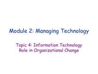 Module 2: Managing Technology