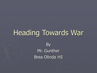 Heading Towards War
