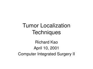 Tumor Localization Techniques