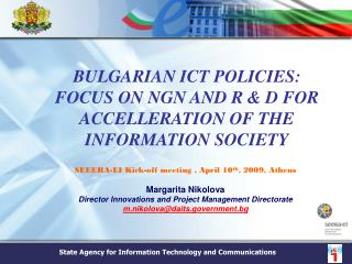 BULGARIAN ICT POLICIES:  FOCUS ON NGN AND R & D FOR ACCELLERATION OF THE INFORMATION SOCIETY