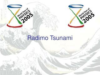Radimo Tsunami