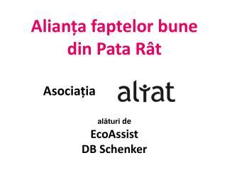 Alianța faptelor bune din Pata Rât        Asociația  alături  de EcoAssist DB Schenker
