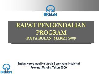 RAPAT PENGENDALIAN PROGRAM DATA BULAN  MARET 2009