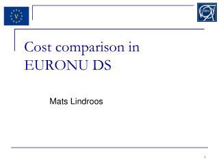 Cost comparison in EURONU DS