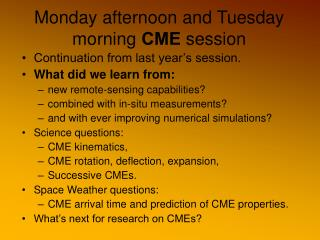 Monday afternoon and Tuesday morning  CME  session