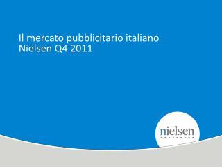 Il mercato pubblicitario italiano Nielsen Q4 2011