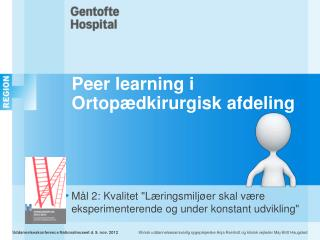 Peer learning i Ortopædkirurgisk afdeling