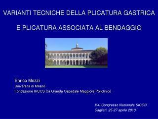 VARIANTI TECNICHE DELLA PLICATURA GASTRICA E PLICATURA ASSOCIATA AL BENDAGGIO