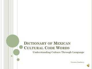 Dictionary of Mexican Cultural Code Words