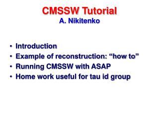 CMSSW Tutorial A. Nikitenko