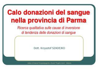 Calo donazioni del sangue  nella provincia di Parma Ricerca qualitativa sulle cause di inversione