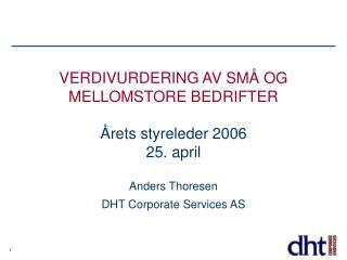 VERDIVURDERING AV SMÅ OG MELLOMSTORE BEDRIFTER Årets styreleder 2006 25. april