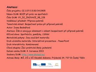 Anotace: Číslo projektu: CZ.1.07/1.5.00/34.0905 Název DUM: BOZP při práci se spotřebiči