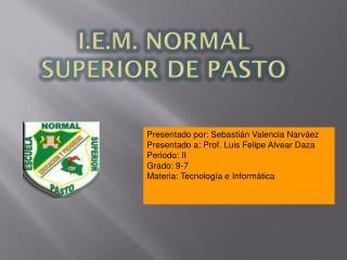 I.E.M. Normal Superior de Pasto
