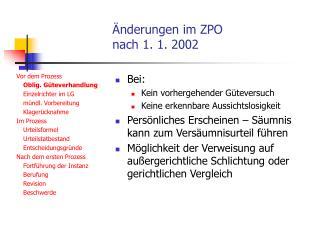 Änderungen im ZPO  nach 1. 1. 2002