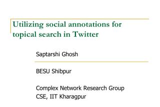 Utilizing social annotations for topical search in Twitter