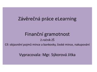 Závěrečná práce  eLearning Finanční gramotnost 2.ročník ZŠ