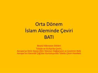 Orta Dönem  İslam Aleminde Çeviri BATI