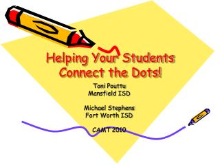 Helping Your Students Connect  the Dots!