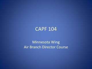 CAPF 104