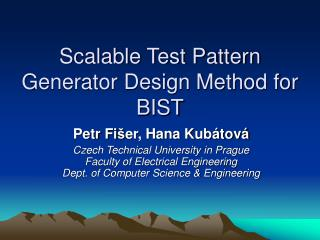 Scalable Test Pattern Generator Design Method for BIST