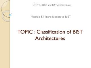 TOPIC : Classification  of BIST  Architectures