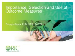 Importance, Selection and Use of Outcome Measures